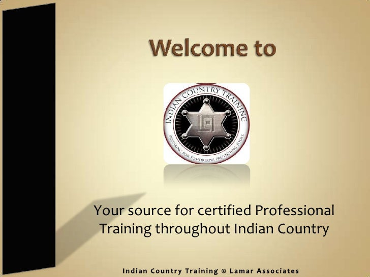 Your source for certified Professional  Training throughout Indian Country