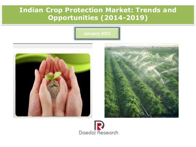 Indian Crop Protection Market: Trends and Opportunities (2014-2019) January 2015