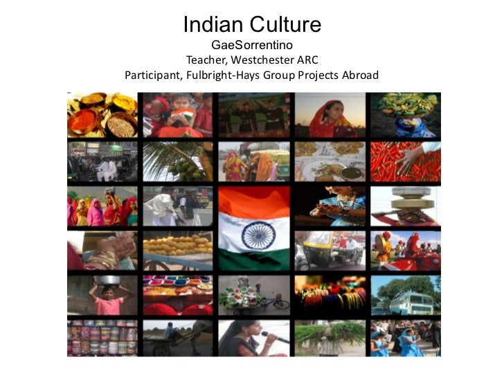 Indian CultureGaeSorrentinoTeacher, Westchester ARCParticipant, Fulbright-Hays Group Projects Abroad<br />Fulbright trip a...