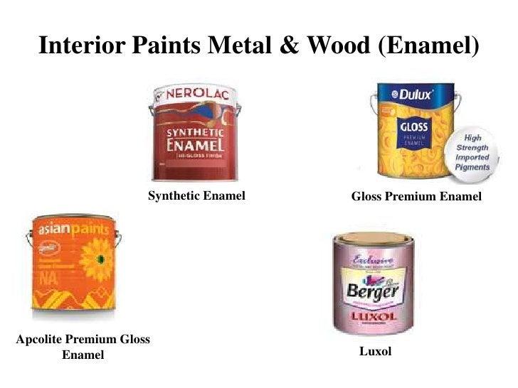 Interior Paints Metal & Wood (Enamel)                     Synthetic Enamel   Gloss Premium EnamelApcolite Premium Gloss   ...