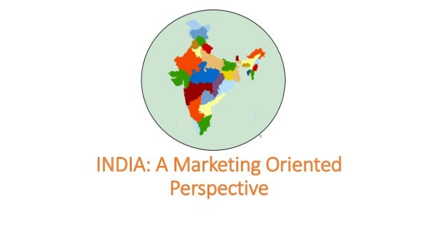 INDIA: A Marketing Oriented Perspective