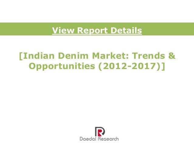 View Report Details[Indian Denim Market: Trends &  Opportunities (2012-2017)]