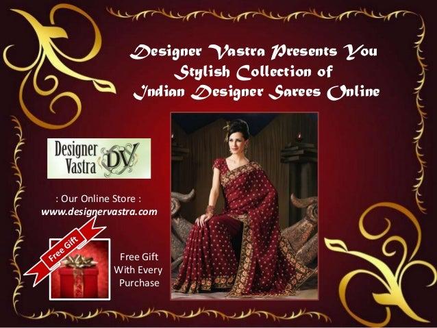 Designer Vastra Presents YouStylish Collection ofIndian Designer Sarees Online: Our Online Store :www.designervastra.comFr...