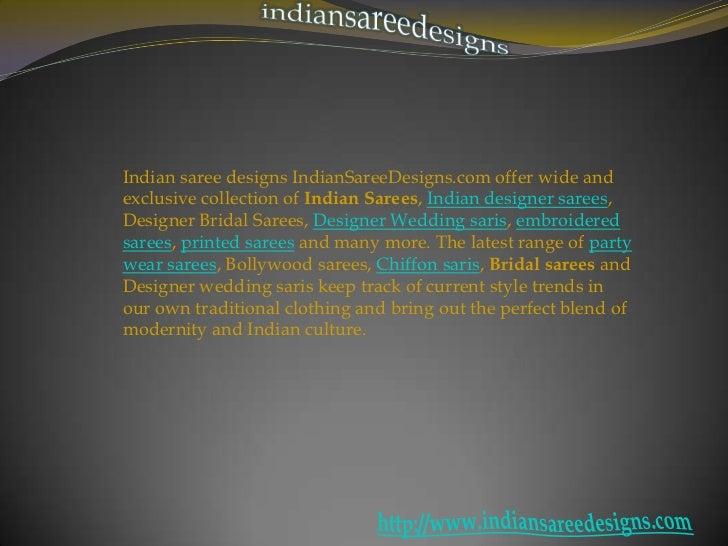 indiansareedesigns<br />Indian saree designs IndianSareeDesigns.com offer wide and exclusive collection of Indian Sarees, ...