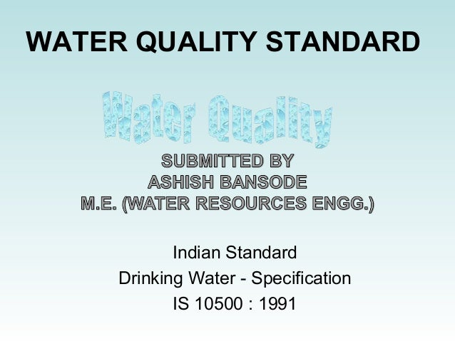 WATER QUALITY STANDARD Indian Standard Drinking Water - Specification IS 10500 : 1991