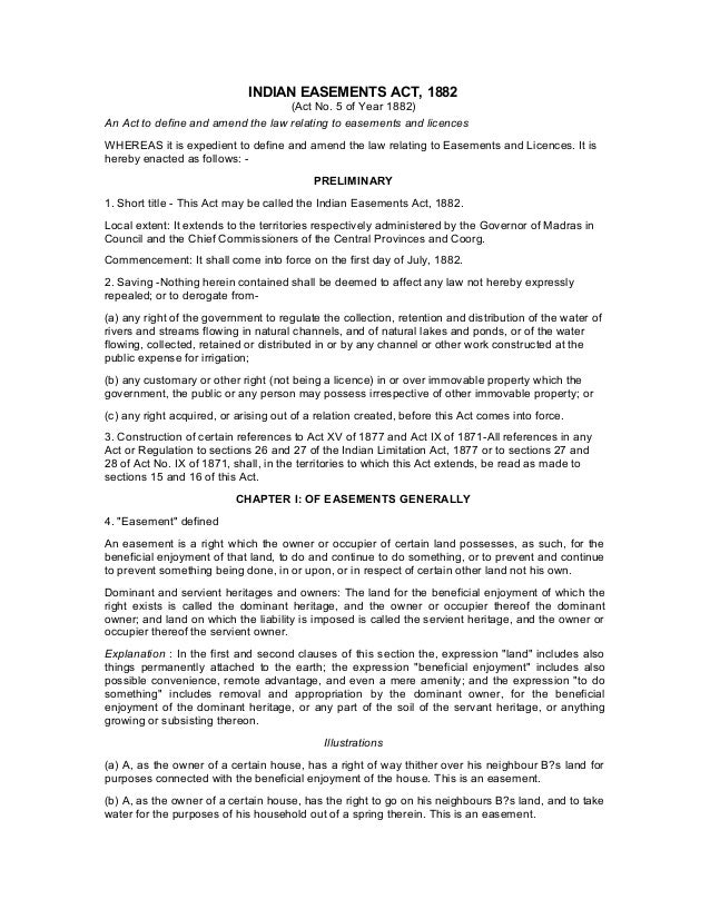 INDIAN EASEMENTS ACT, 1882 (Act No. 5 of Year 1882) An Act to define and amend the law relating to easements and licences ...
