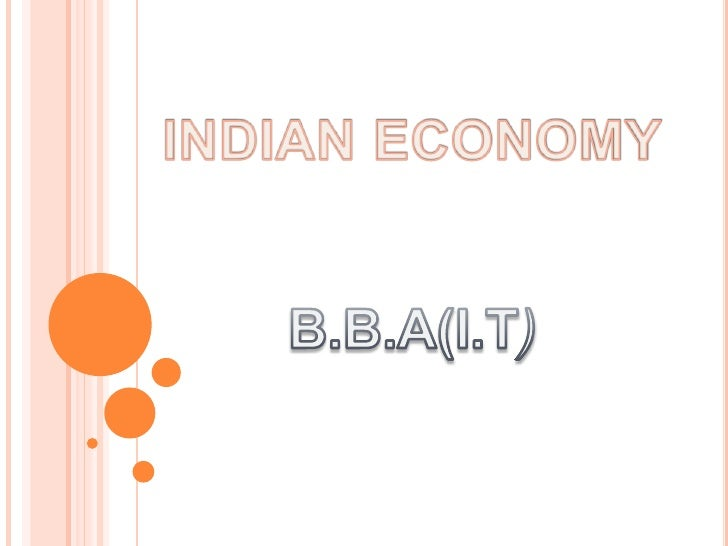 INDIAN ECONOMY<br />B.B.A(I.T)<br />