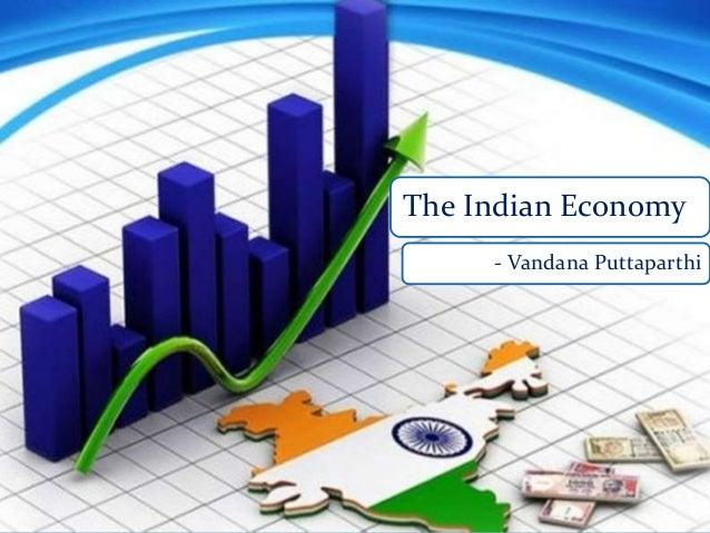 The Indian Economy - Vandana Puttaparthi