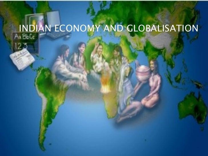 INDIAN ECONOMY AND GLOBALISATION