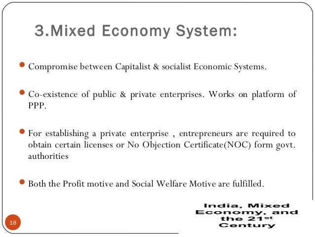 mixed economic system essay A mixed economy is a system that combines characteristics of market, command  and traditional economies it benefits from the advantages of all three while.