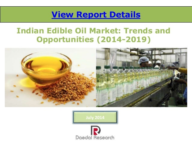 Indian Edible Oil Market: Trends and Opportunities (2014-2019) View Report Details July 2014