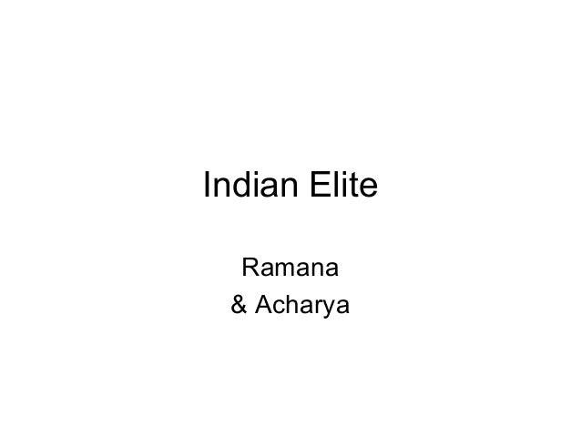 Indian Elite Ramana & Acharya
