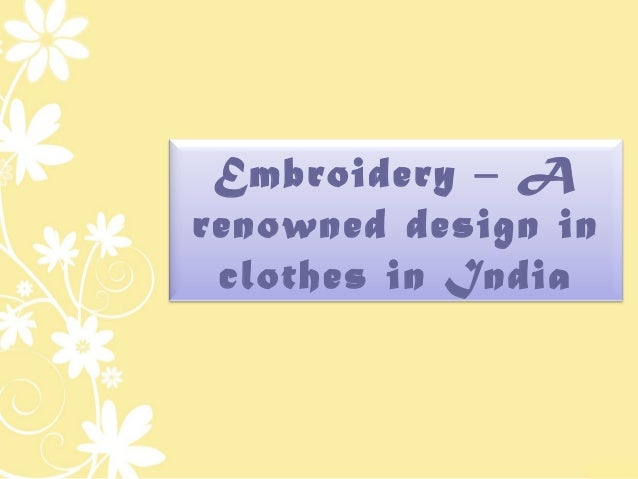 Embroidery – Arenowned design in clothes in India