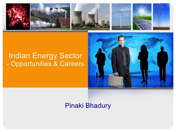 Indian Energy Sector - Opportunities & Careers Pinaki Bhadury