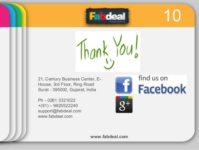 10  21, Century Business Center, EHouse, 3rd Floor, Ring Road Surat - 395002, Gujarat, India Ph - 0261 3321022 +(91) – 982...