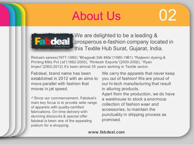 About Us  02  We are delighted to be a leading & prosperous e-fashion company located in this Textile Hub Surat, Gujarat, ...