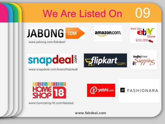 We Are Listed On www.jabong.com/fabdeal/  www.snapdeal.com/brand/fabdeal/  www.homeshop18.com/fabdeal  www.fabdeal.com  09