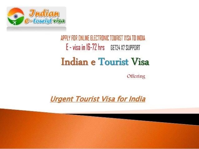 Offering Urgent Tourist Visa for India