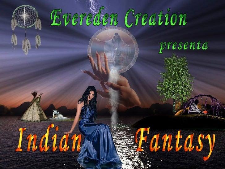 Evereden Creation presenta Indian  Fantasy