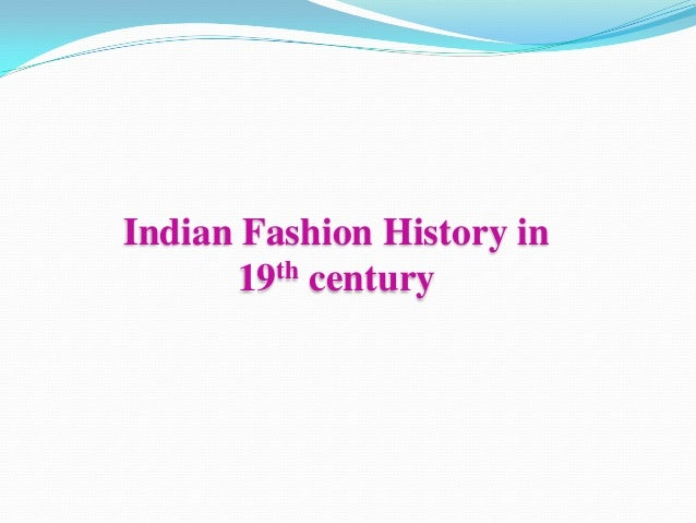 Indian Fashion History in 19th century