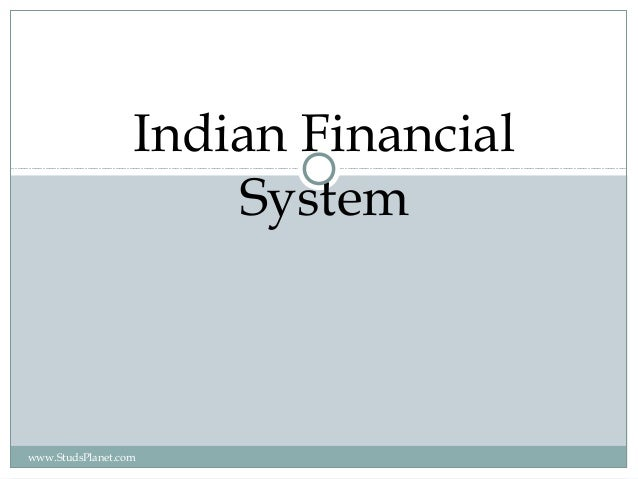 Indian Financial System www.StudsPlanet.com
