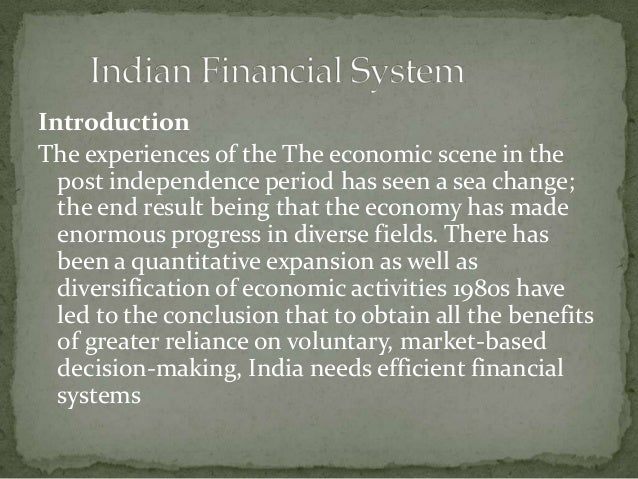 IntroductionThe experiences of the The economic scene in the  post independence period has seen a sea change;  the end res...