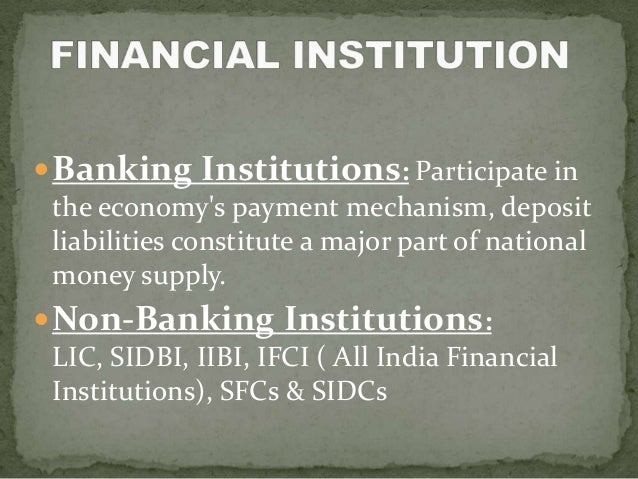  Banking Institutions: Participate in the economys payment mechanism, deposit liabilities constitute a major part of nati...