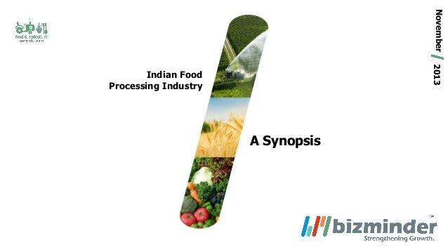 November 2013  Indian Food Processing Industry  A Synopsis