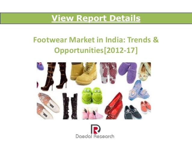 View Report DetailsFootwear Market in India: Trends &     Opportunities[2012-17]