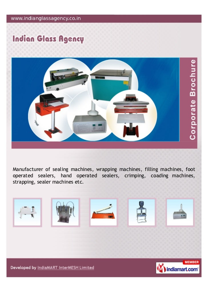 Manufacturer of sealing machines, wrapping machines, filling machines, footoperated sealers, hand operated sealers, crimpi...
