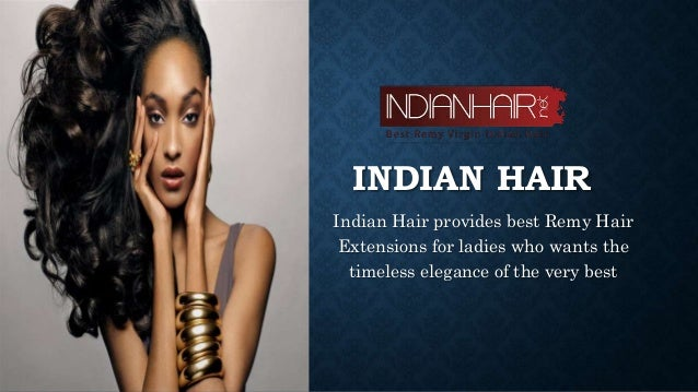 How to get indian remy hair extensions indian hair indian hair provides best remy hair extensions for ladies who wants the timeless elegance pmusecretfo Images