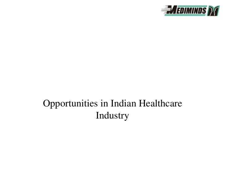 Opportunities in Indian Healthcare            Industry