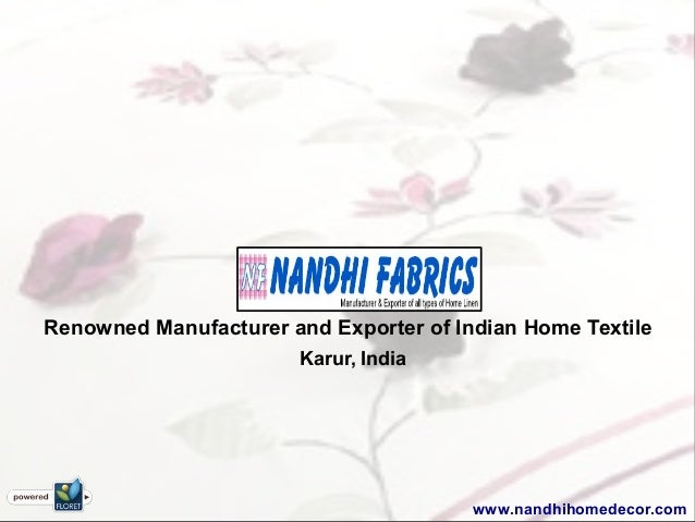 Renowned Manufacturer and Exporter of Indian Home Textile Karur, India www.nandhihomedecor.com