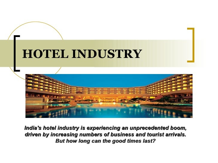 indian hotel industry Mumbai, mar 7 the indian hotel industry's revenue per available rooms (revpar) is likely to grow by up to 9 per cent in the next fiscal supported by stronger domestic.