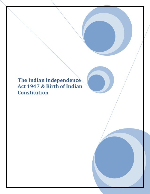 The Indian independenceAct 1947 & Birth of IndianConstitution