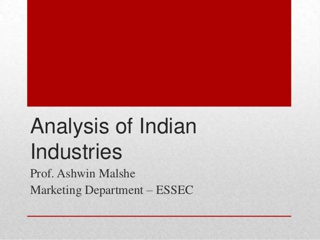 Analysis of IndianIndustriesProf. Ashwin MalsheMarketing Department – ESSEC