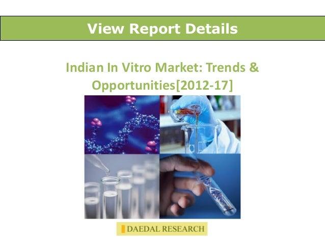 View Report DetailsIndian In Vitro Market: Trends &    Opportunities[2012-17]
