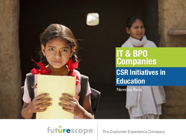 IT & BPO  Companies  CSR Initiatives in  Education  Namrata Rana  The Customer Experience Company