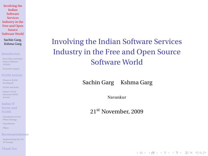 Involving the      Indian    Software     Services Industry in the Free and Open      Source Software World  Sachin Garg, ...