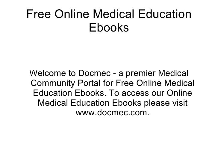 Free Online Medical Education Ebooks Welcome to Docmec - a premier Medical Community Portal for Free Online Medical Educat...