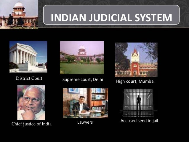 judicial system in india The paper deals with the evolution of the judicial system in india it traces the history of the legal system beginning from the british era.