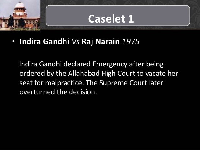 indira gandhi vs raj narain and Indira gandhi vs raj narain 1975 indira gandhi declared emergency after being ordered by the allahabad high court to vacate her seat for malpractice.