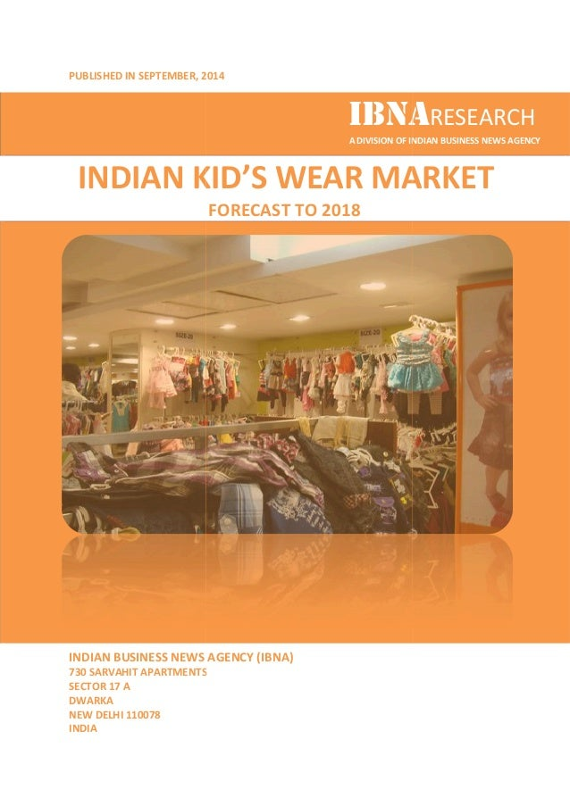 indian kids wear market forecast to Our baby & kids lifestyle spring summer 2019 trend  trend bible have helped an experienced marketing team to think about our brand, the market and the future in.