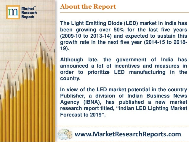 MarketResearchReports.com; 3. About the Report The Light Emitting Diode (LED) market ...  sc 1 st  SlideShare & Indian LED Lighting Market Forecast to 2019 azcodes.com