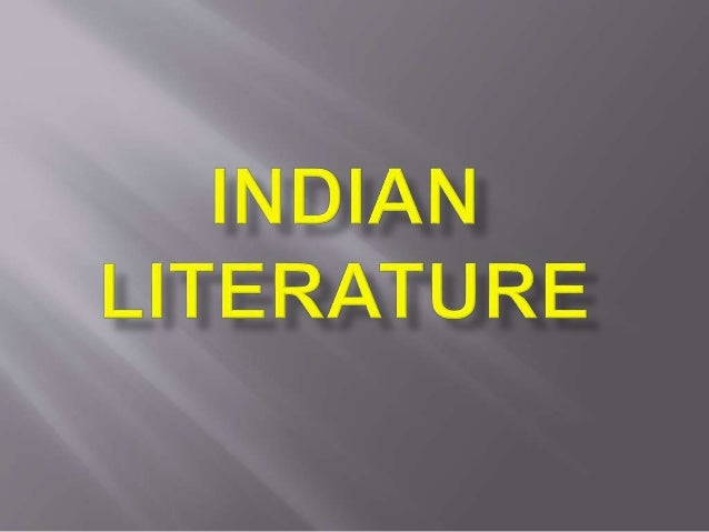 Just like China, India has over  two millennia old literary  history. But unlike the Chinese  early literary works which...