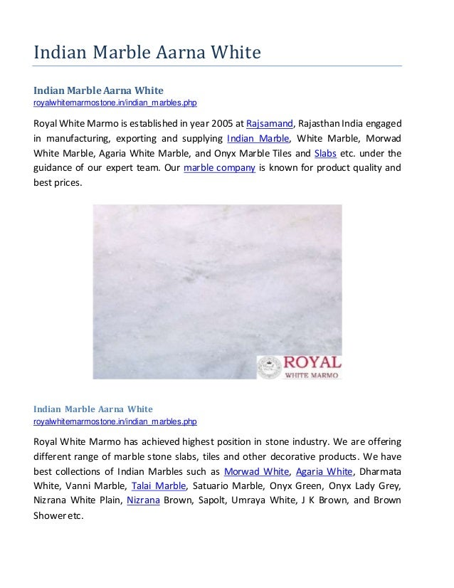 Indian Marble Aarna White Indian Marble Aarna White royalwhitemarmostone.in/indian_marbles.php Royal White Marmo is establ...