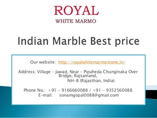 Our website: http://royalwhitemarmostone.in/ Address: Village – Jawad, Near – Pipaheda Chunginaka Over Bridge, Rajsamand, ...