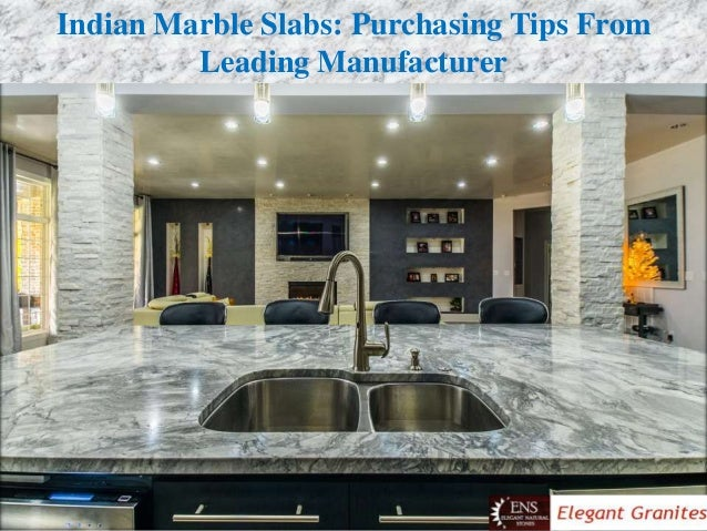 Indian Marble Slabs: Purchasing Tips From Leading Manufacturer