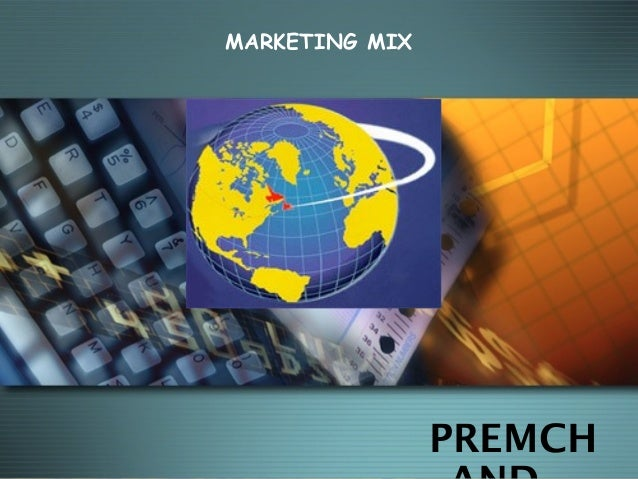 PREMCH MARKETING MIX