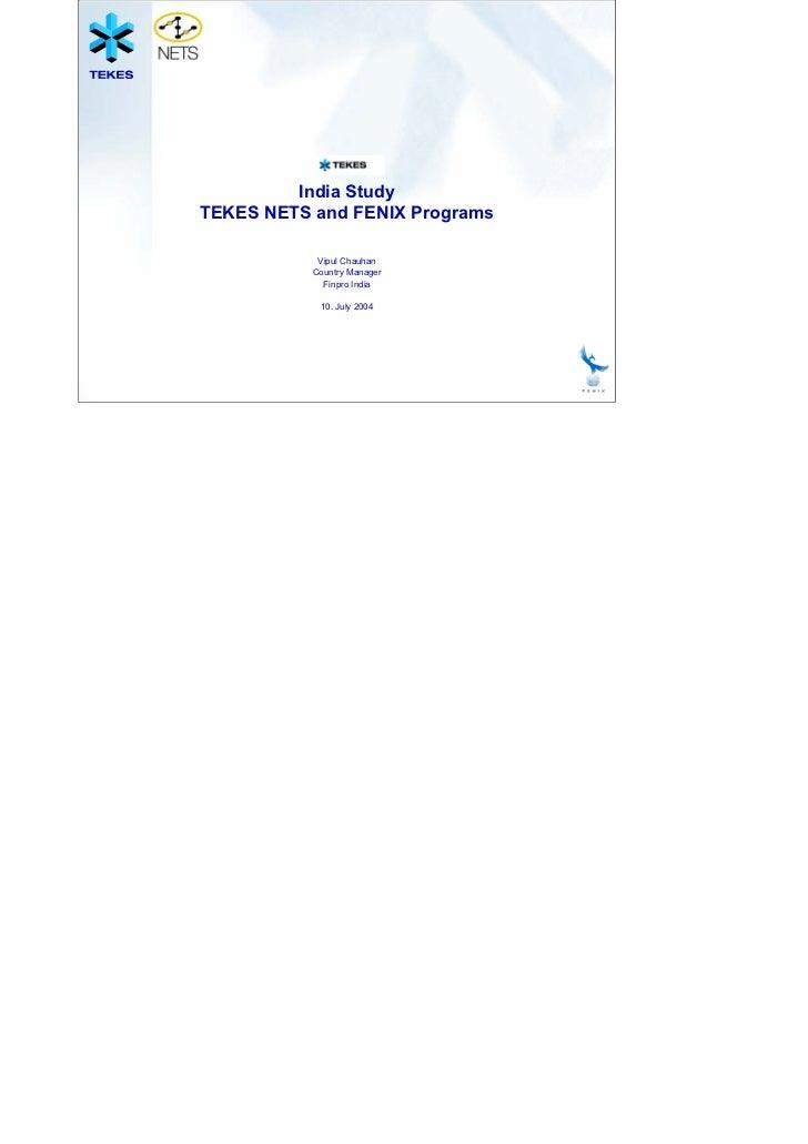 India StudyTEKES NETS and FENIX Programs            Vipul Chauhan           Country Manager             Finpro India      ...